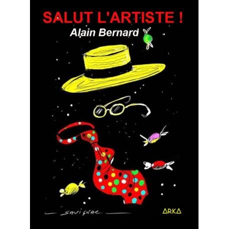 Salut l'artiste ! Alain Bernard